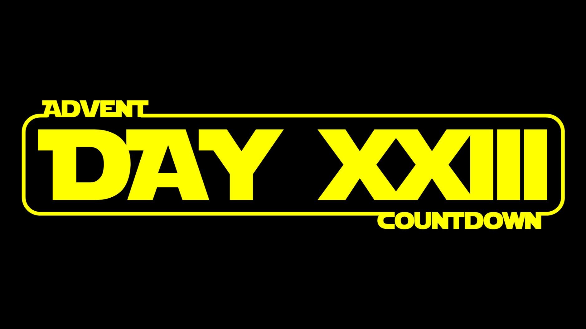 Star Wars Advent Calendar  - Day 23