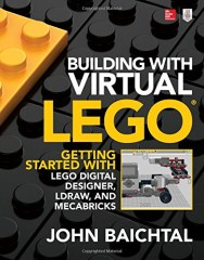 Lego ISBN125986183X Building with Virtual LEGO: Getting Started with LEGO Digital Designer, LDraw, and Mecabricks
