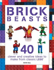 Lego ISBN1438010915 Brick Beasts: 40 Clever & Creative Ideas to Make from Classic LEGO
